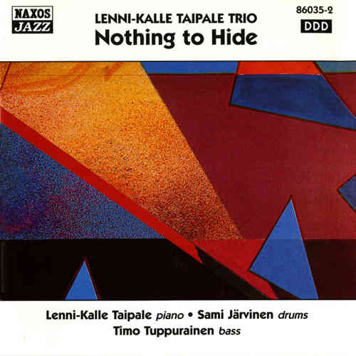 Lenni-Kalle Taipale Trio - Nothing to Hide